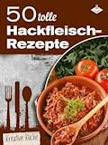 50 tolle Hackfleisch-Rezepte - Stephanie Pelser - E-Book