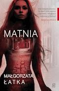 Matnia - Małgorzata Łatka - ebook