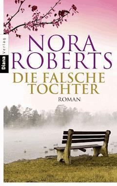 Die falsche Tochter - Nora Roberts - E-Book