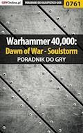 "Warhammer 40,000: Dawn of War - Soulstorm - poradnik do gry - Grzegorz ""O.R.E.L."" Oreł - ebook"