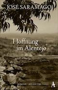 Hoffnung im Alentejo - José Saramago - E-Book