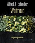 Waltraud - Alfred J. Schindler - E-Book