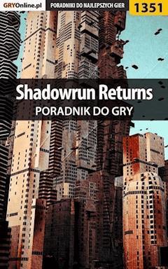 "Shadowrun Returns - poradnik do gry - Patryk ""Irtan"" Grochala, Piotr ""MaxiM"" Kulka - ebook"