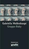 Grappa-Baby - Gabriella Wollenhaupt - E-Book