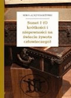 Sonet I (O krótkości i niepewności na świecie żywota człowieczego) - Sęp Szarzyński, Mikołaj - ebook