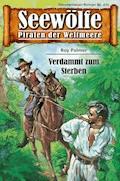 Seewölfe - Piraten der Weltmeere 475 - Roy Palmer - E-Book