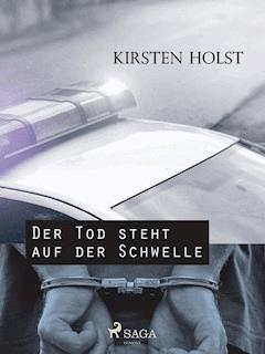 Der Tod steht auf der Schwelle - Kirsten Holst - E-Book