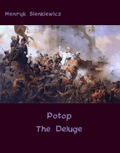 Potop - The Deluge. An Historical Novel of Poland, Sweden, and Russia - Henryk Sienkiewicz - ebook