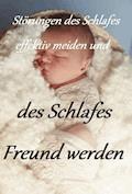 Störungen des Schlafes effektiv meiden und des Schlafes Freund Werden - Domagoj Soldan - E-Book