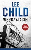 Jack Reacher. Nieprzyjaciel - Lee Child - ebook