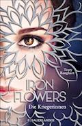 Iron Flowers 2 – Die Kriegerinnen - Tracy Banghart - E-Book