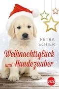 Weihnachtsglück und Hundezauber - Petra Schier - E-Book
