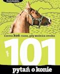 101 pytań o konie, czyli czemu koń rusza, gdy woźnica cmoka - Dorota Kozińska - ebook