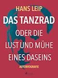 Das Tanzrad oder Die Lust und Mühe eines Daseins - Hans Leip - E-Book