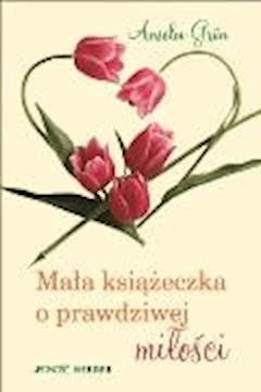 Mała książeczka o prawdziwej miłości - Anselm Grün - ebook