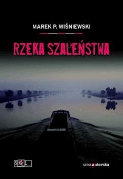 Rzeka szaleństwa - Marek P. Wiśniewski - ebook