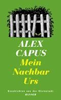 Mein Nachbar Urs - Alex Capus - E-Book