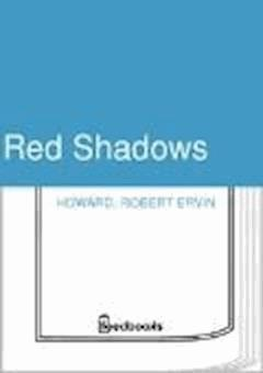 Red Shadows - Robert Ervin Howard - ebook