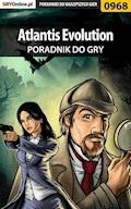 """Atlantis Evolution - poradnik do gry - Katarzyna """"Klaris"""" Wieczorek - ebook"""