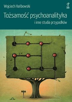 Tożsamość psychoanalityka i inne studia przypadków - Wojciech Hańbowski - ebook