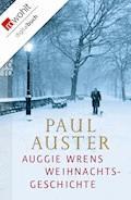Auggie Wrens Weihnachtsgeschichte - Paul Auster - E-Book