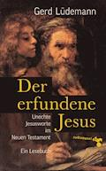 Der erfundene Jesus - Gerd Lüdemann - E-Book