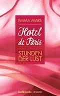 Hotel de Paris - Stunden der Lust - Emma Mars - E-Book