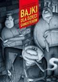 Bajki dla dzieci gangsterów - Rafał Pasztelański, Marcin Przewoźniak - ebook