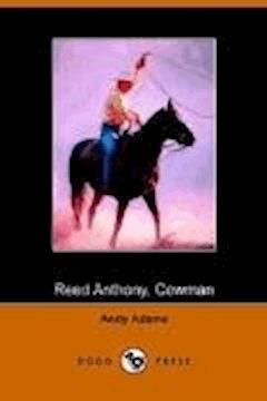 Reed Anthony, Cowman - Andy Adams - ebook