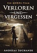 Ein MORDs-Team - Band 14: Verloren und Vergessen (All-Age Krimi) - Andreas Suchanek - E-Book