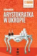Arystokratka w ukropie - Evžen Boček - ebook