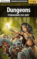 """Dungeons - poradnik do gry - Amadeusz """"ElMundo"""" Cyganek - ebook"""
