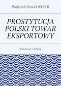 Prostytucja Polski towar eksportowy - Wojciech Paweł Wiatr - ebook