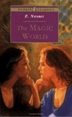 The Magic World - Edith Nesbit - ebook