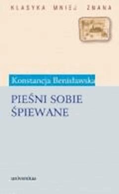 Pieśni sobie śpiewane - Konstancja Benisławska - ebook