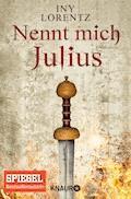 Nennt mich Julius - Iny Lorentz - E-Book