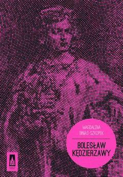 Bolesław Kędzierzawy - Magdalena Biniaś-Szkopek - ebook