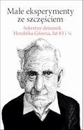 Małe eksperymenty ze szczęściem - Hendrik Groen - ebook + audiobook