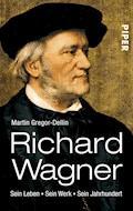 Richard Wagner - Martin Gregor-Dellin - E-Book