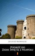 Podróż do Ziemi Świętej z Neapolu - Juliusz Słowacki - ebook