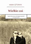 Wielkiecoś - Anna Sztonyk - ebook