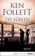 Die Löwen - Ken Follett - E-Book