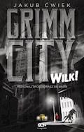 Grimm City. Wilk! - Jakub Ćwiek - ebook