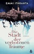 Die Stadt der verbotenen Träume - Emmi Itäranta - E-Book
