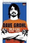 Dave Grohl. Oto moje (po)wołanie - Paul Brannigan - ebook