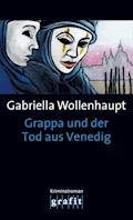 Grappa und der Tod aus Venedig - Gabriella Wollenhaupt - E-Book