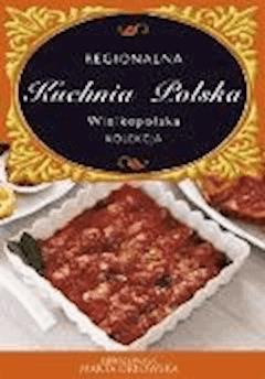 Kuchnia wielkopolska. Regionalna kuchnia polska. - O-press - ebook