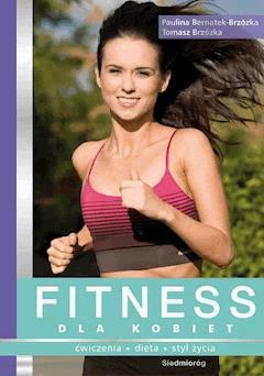 Fitness dla kobiet - Paulina Bernatek-Brzózka, Tomasz Brzózka - ebook