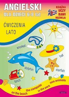 Angielski dla dzieci 6-8 lat. Ćwiczenia. Lato - Katarzyna Piechocka-Empel - ebook