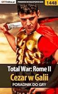 "Total War: Rome II - Cezar w Galii - poradnik do gry - ""Asmodeusz"" - ebook"